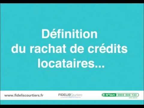 Rachat De Crédit Locataire, La Définition ?