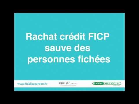 Rachat De Crédit FICP Sauve Des Personnes Fichées